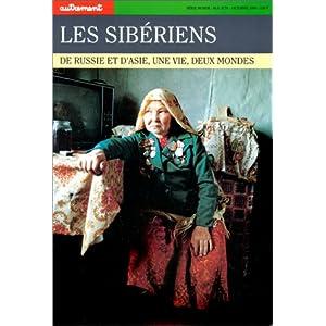 Les Sibériens. De  Russie et d'Asie, une vie, deux mondes