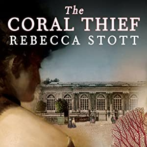 The Coral Thief: A Novel | [Rebecca Stott]