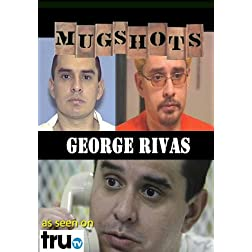 Mugshots: George Rivas (Amazon.com exclusive)