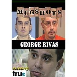Mugshots: George Rivas (Amazon.com exclusive)