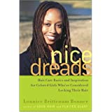 Nice Dreads: Hair Care Basics and Inspiration for Colored Girls Who've Considered Locking Their Hair ~ Lonnice Brittenum Bonner