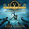 The Tomb of Shadows: Seven Wonders, Book 3 Audiobook by Peter Lerangis Narrated by Johnathan McClain