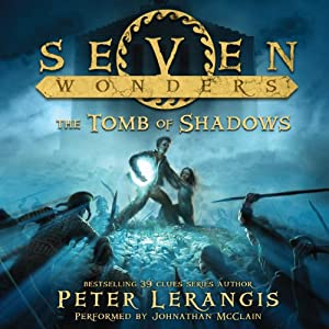The Tomb of Shadows: Seven Wonders, Book 3 | [Peter Lerangis]