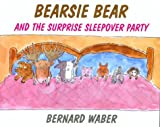 Bearsie bear and the surprise sleepover party 封面