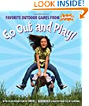 Go Out and Play!: Favorite Outdoor Ga...