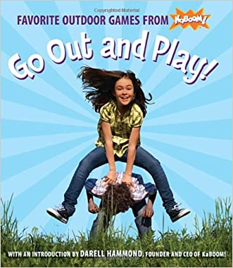 Go Out and Play!: Favorite Outdoor Games from KaBOOM! written by KaBOOM%21