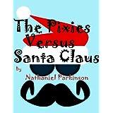 The Pixies Versus Santa Claus (Bishop and the Pixies Book 4)