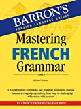Mastering French Grammar (Mastering Grammar Series)