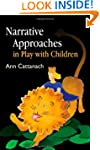 Narrative Approaches in Play with Chi...