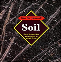 Soil see for yourself karen bryant mole barrie watts for Soil yourself