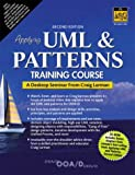 Applying UML and Patterns Training Course: A Desktop Seminar from Craig Larman (2nd Edition) (0130479500) by Larman, Craig