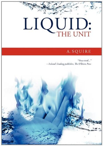 Liquid: The Unit, A. Squire