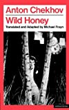 WILD HONEY (Methuens Theatre Classics)