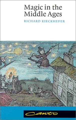 Magic in the Middle Ages, RICHARD KIECKHEFER