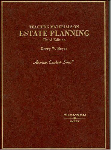 Teaching Materials on Estate Planning, Third Edition...