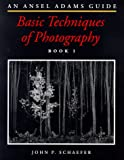 An Ansel Adams Guide: Basic Techniques of Photography (Bk.1) (0821218824) by Schaefer, John P.