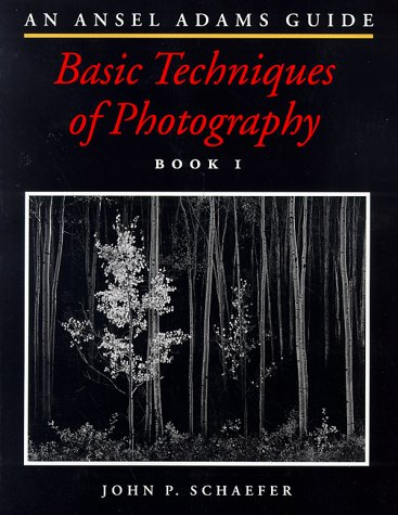 Ansel Adams Gde To Photography: Basic Techniques of Photography: Bk.1