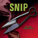 Snip: A Jack Vu Mystery, Book 3 (       UNABRIDGED) by Doc Macomber Narrated by Jerry Lyden, Giz Coughlin