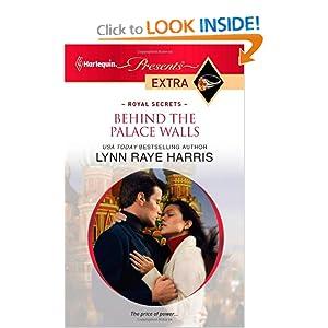 Behind the Palace Walls (Harlequin Presents Extra)  - Lynn Raye Harris