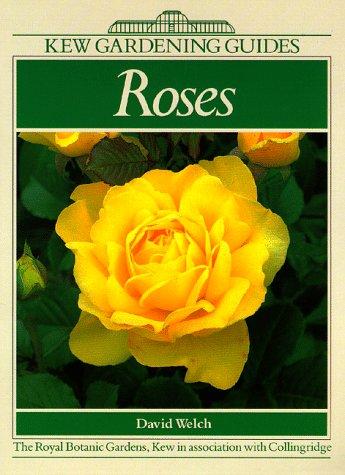 Roses: A Kew Gardening Guide (Kew Gardening Guides), Welch, David