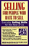 Selling for People Who Hate to Sell: Everyday Selling Skills for the Rest of Us (0761506659) by Massie, Bridgid McGrath