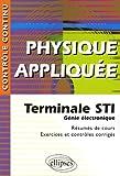 echange, troc Thierry Capdeville - Physique appliquée : Terminale STI Génie électronique - Résumés de cours, exercices et contrôles corrigés