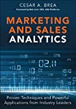 Marketing and Sales Analytics: Proven Techniques and Powerful Applications from Industry Leaders (FT Press Analytics)