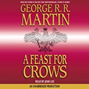 A Feast for Crows: A Song of Ice and Fire, Book 4, Volume 2 | [George R. R. Martin]