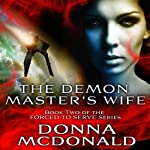 The Demon Master's Wife: Forced to Serve, Book 2 (       UNABRIDGED) by Donna McDonald Narrated by Allyson Johnson