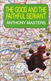 The Good and the Faithful Servant (1841370487) by Masters, Anthony