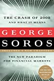 The Crash of 2008 and What it Means: The New Paradigm for Financial Markets