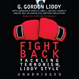 img - for Fight Back! Tackling Terrorism, Liddy Style book / textbook / text book