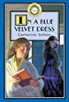 IN A BLUE VELVET DRESS (A CATHERINE SEFTON GHOST STORY)
