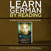 Learn German: By Reading Urban Fantasy (Lesend Englisch Lernen Mit einem Urban Fantasy 1) (German Edition) |  Mozaika Educational, Dima Zales