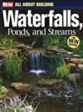 All About Building Waterfalls, Ponds, and Streams (Ortho's All About Gardening) - 0897215141
