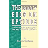 The Short Book on Options: A Conservative Strategy for the Buy and Hold Investorby Mark D. Wolfinger