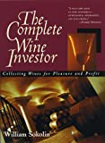 Complete Wine Investor (076151676X) by Sokolin, William