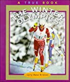 The Winter Olympics (True Books: Sports) (0516204564) by Brimner, Larry Dane