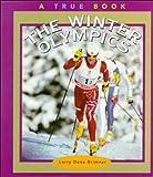 The Winter Olympics (True Books: Sports) (0516204564) by Brimner, Larry Dane