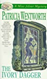 The Ivory Dagger (Miss Silver Mysteries) (0061044032) by Wentworth, Patricia