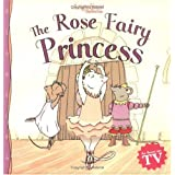 The Rose Fairy Princess (Angelina Ballerina) ~ Katharine Holabird