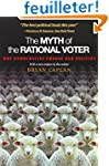 The Myth of the Rational Voter - Why...