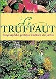 echange, troc Georges Truffaut - Le Truffaut : Encyclopédie pratique illustrée du jardin