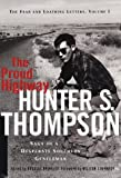 The Proud Highway: Saga of a Desperate Southern Gentleman (Fear and Loathing Letters/Hunter S. Thompson, Vol 1)