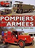 echange, troc Jean-Michel Boniface, Alain Aubrat - Pompiers des armées : Les véhicules depuis 1945