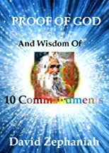 Proof of God and Wisdom of 10 Commandments
