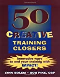 img - for 50 Creative Training Closers: Innovative Ways to End Your Training with IMPACT!: 1st (First) Edition book / textbook / text book