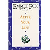 Alter Your Lifeby Emmet Fox