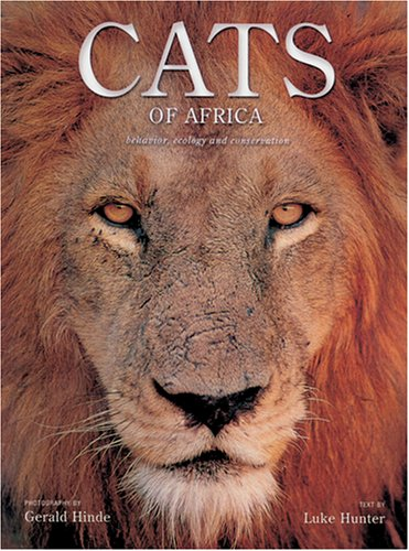 Cats of Africa: Behavior, Ecology, and Conservation: Luke Hunter: 9780801884825: Amazon.com: Books