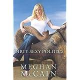 Dirty Sexy Politics ~ Meghan McCain